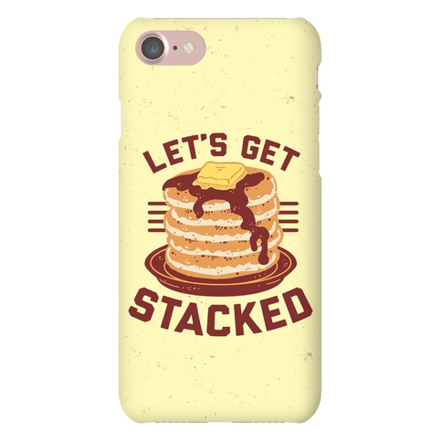 Let's Get Stacked Phone Case