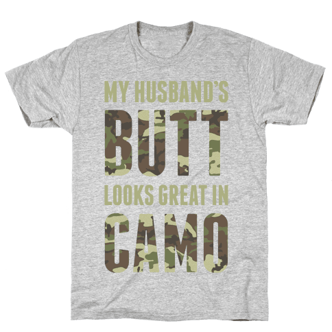 My Husband's Butt Looks Great In Camo (Military Tank) Mens T-Shirt