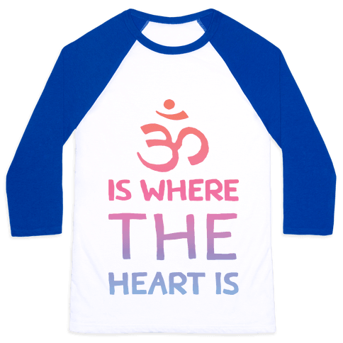 Om Is Where The Heart Is Baseball Tee
