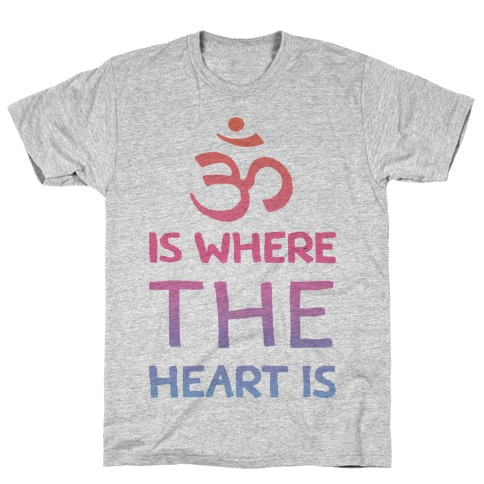 Om Is Where The Heart Is T-Shirt