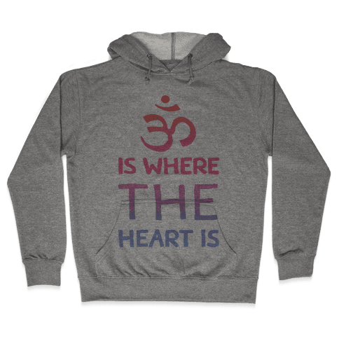 Om Is Where The Heart Is Hooded Sweatshirt