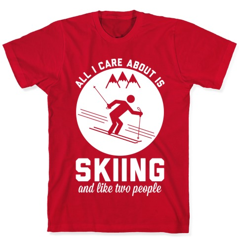 Skiing and Like Two People T-Shirt
