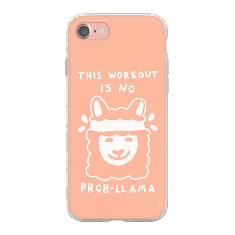 best sneakers 521bc 1a276 This Workout Is No Prob-Llama Phone Flexi-Cases | Activate Apparel