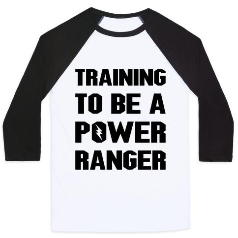 Training To Be A Power Ranger Parody Baseball Tee