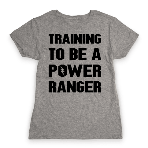 Training To Be A Power Ranger Parody Womens T-Shirt