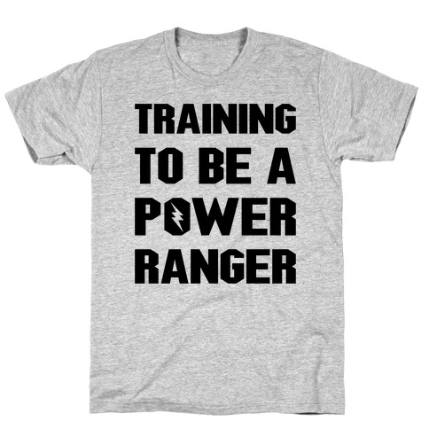 Training To Be A Power Ranger Parody T-Shirt