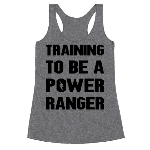 Training To Be A Power Ranger Parody Racerback Tank Top