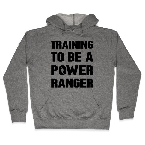 Training To Be A Power Ranger Parody Hooded Sweatshirt