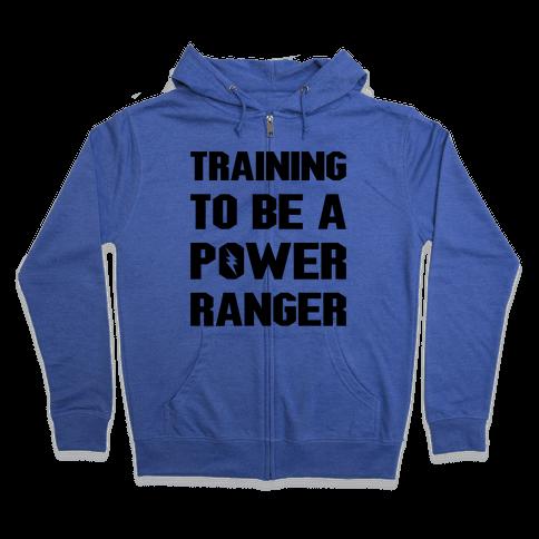 Training To Be A Power Ranger Parody Zip Hoodie