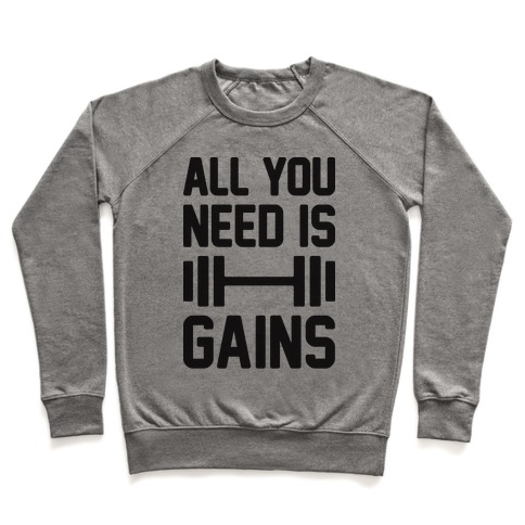 All You Need Is Gains Pullover