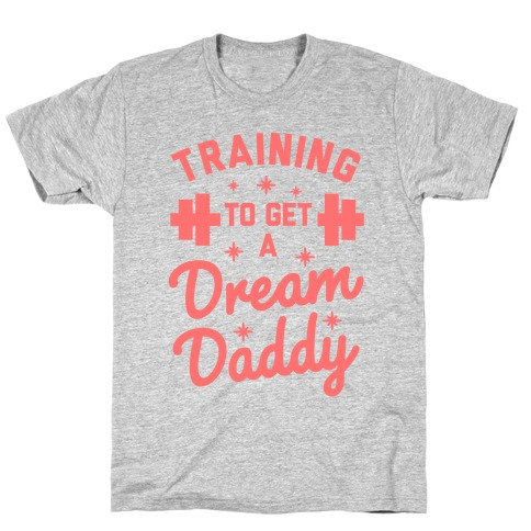 Training to Get a Dream Daddy T-Shirt