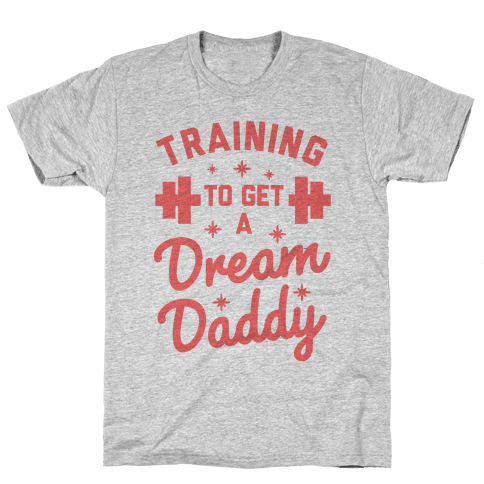 Training to Get a Dream Daddy Mens T-Shirt