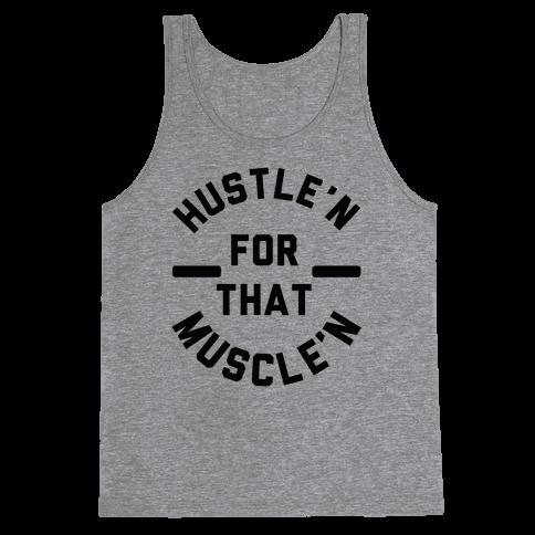 Hustle'n for That Muscle'n Tank Top