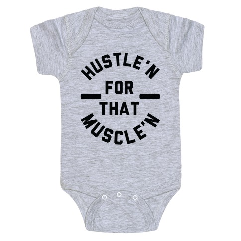 Hustle'n for That Muscle'n Baby Onesy