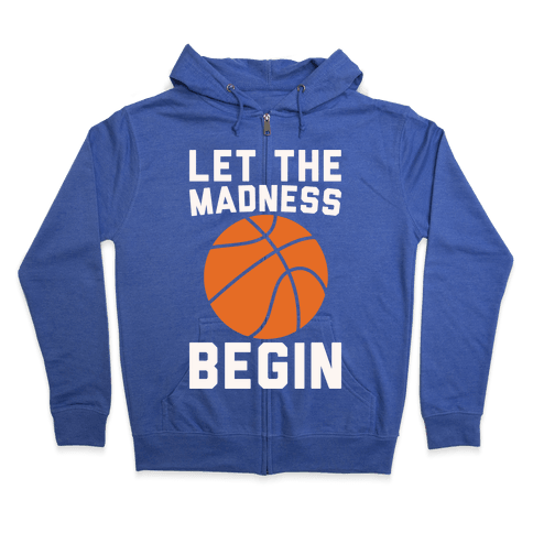 Let The Madness Begin White Print Zip Hoodie