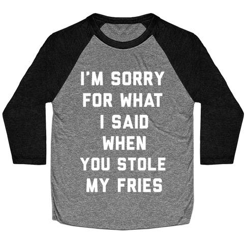 You Stole My Fries Baseball Tee