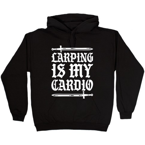 Larping Is My Cardio White Print Hooded Sweatshirt