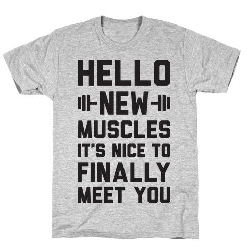 Hello New Muscles Mens/Unisex T-Shirt