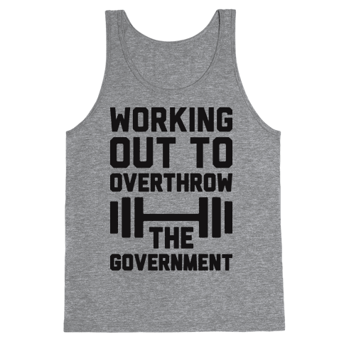 Working Out To Overthrow The Government Tank Top