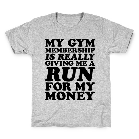 My Gym Is Really Giving Me A Run For My Money Kids T-Shirt
