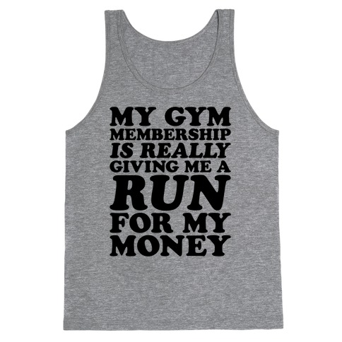 My Gym Is Really Giving Me A Run For My Money Tank Top