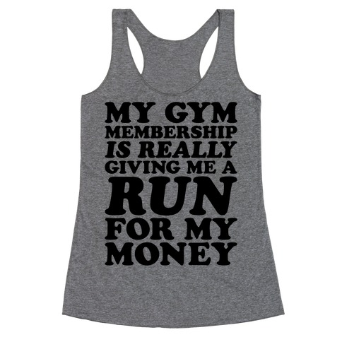 My Gym Is Really Giving Me A Run For My Money Racerback Tank Top