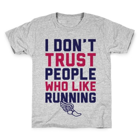 I Don't Trust Runners Kids T-Shirt