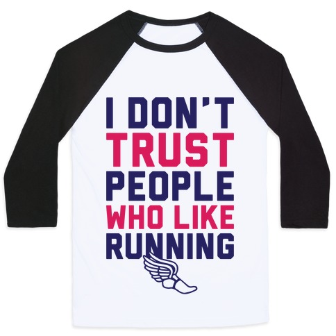 I Don't Trust Runners Baseball Tee