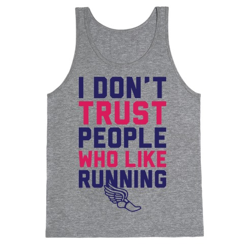 I Don't Trust Runners Tank Top