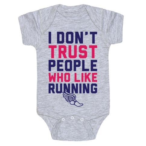 I Don't Trust Runners Baby Onesy