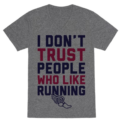 I Don't Trust Runners V-Neck Tee Shirt