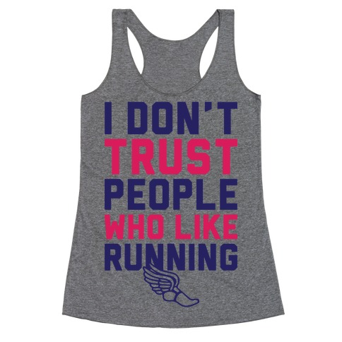 I Don't Trust Runners Racerback Tank Top