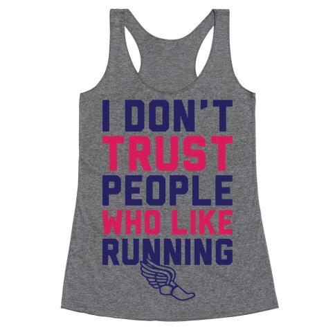 I Don't Trust Runners Racerback Tank Top