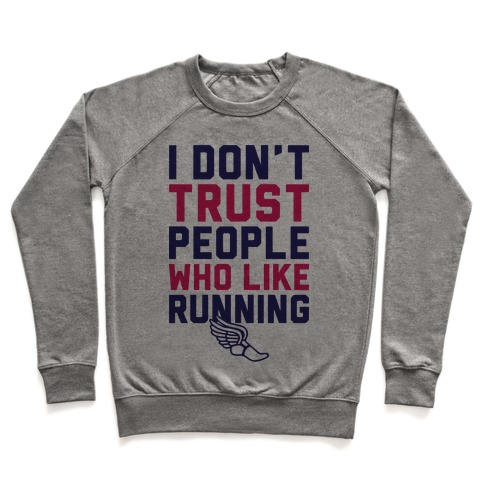 I Don't Trust Runners Pullover
