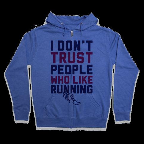 I Don't Trust Runners Zip Hoodie