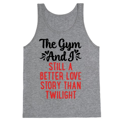 The Gym and I - A Better Love Story Tank Top