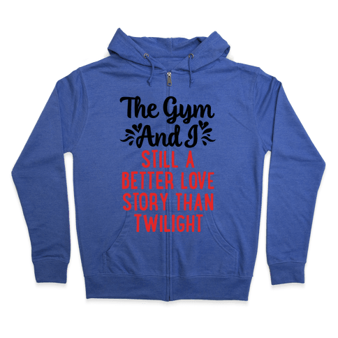 The Gym and I - A Better Love Story Zip Hoodie
