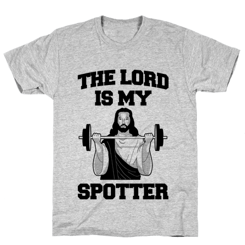 The Lord is my Spotter Mens T-Shirt