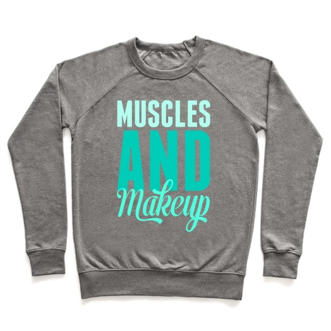 Muscles and Makeup Pullover