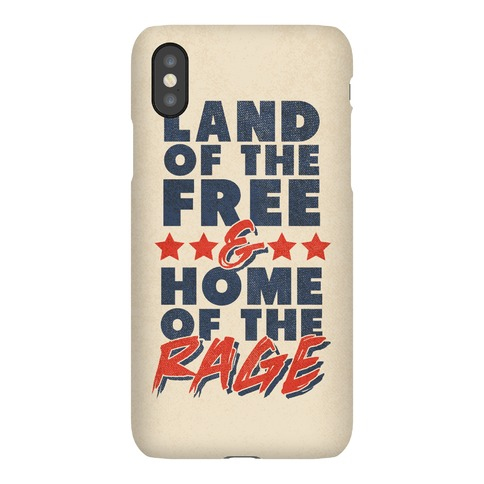 Land of the Free and Home of the Rage Phone Case