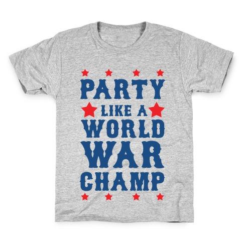 Party Like a World War Champ Kids T-Shirt