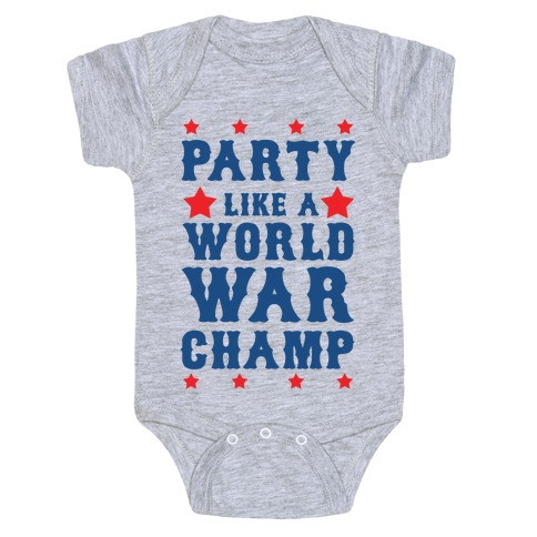 Party Like a World War Champ Baby Onesy