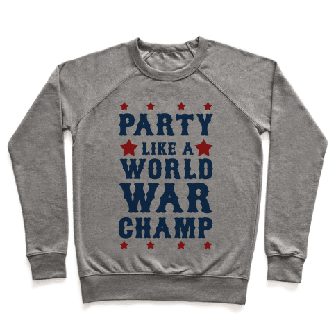 Party Like a World War Champ Pullover