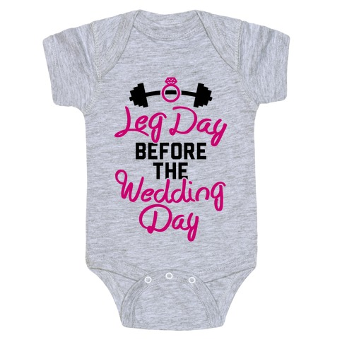 Leg Day Before The Wedding Day Baby Onesy