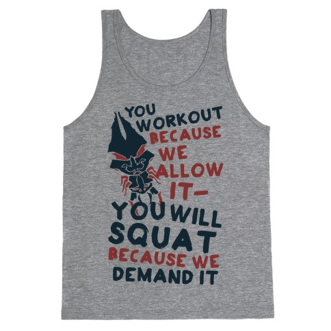 You Workout Because We Allow It (Mass Effect Reapers Workout Quote) Tank Top