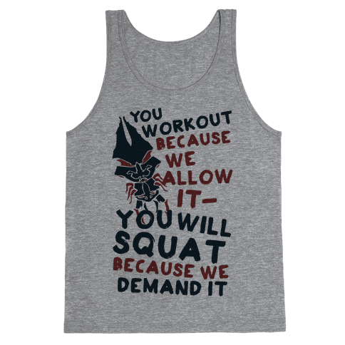 You Workout Because We Allow It (Mass Effect Reapers Workout Quote)