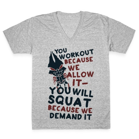 You Workout Because We Allow It (Mass Effect Reapers Workout Quote) V-Neck Tee Shirt