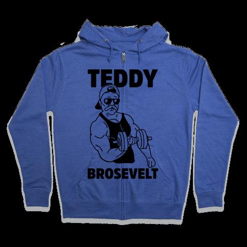 Teddy Brosevelt Zip Hoodie