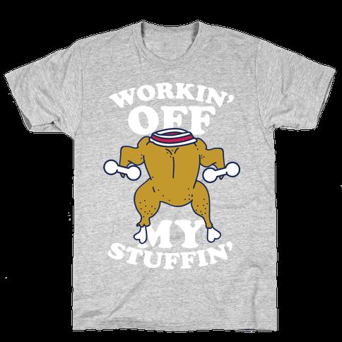 Workin' Off My Stuffin' Mens T-Shirt