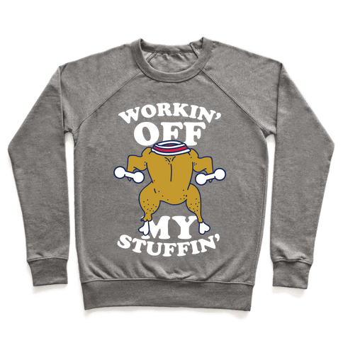 Workin' Off My Stuffin' Pullover